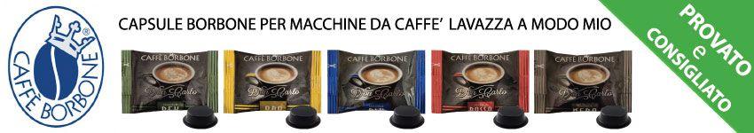 Capsule A Modo Mio Compatibili Caffè Borbone Don Carlo con Cialde Lavazza