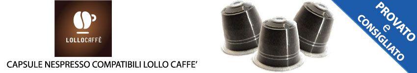 Capsule Nespresso Compatibili Lollo Caffè